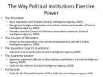 the way political institutions exercise power