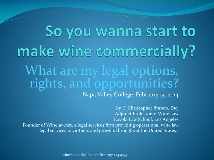 so you wanna start to make wine commercially