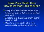 single payer health care how do we know it can be done