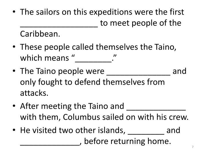 The sailors on this expeditions were the first _________________ to meet people of the Caribbean.