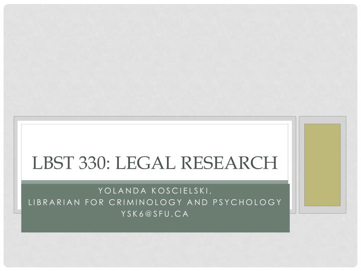 lbst 330 legal research n.