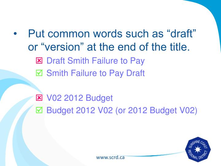 "Put common words such as ""draft"" or ""version"" at the end of the title."