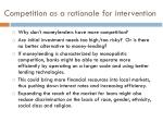 competition as a rationale for intervention