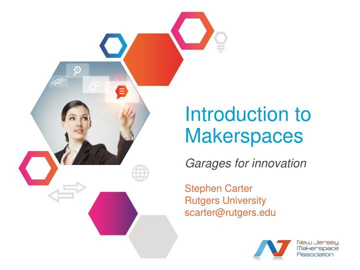 introduction to makerspaces n.