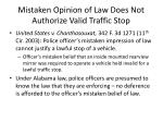 mistaken opinion of law does not authorize valid traffic stop