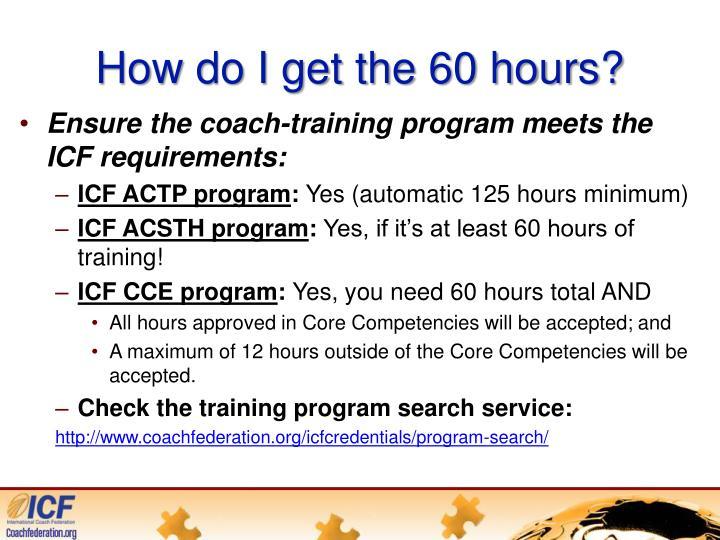 How do I get the 60 hours?