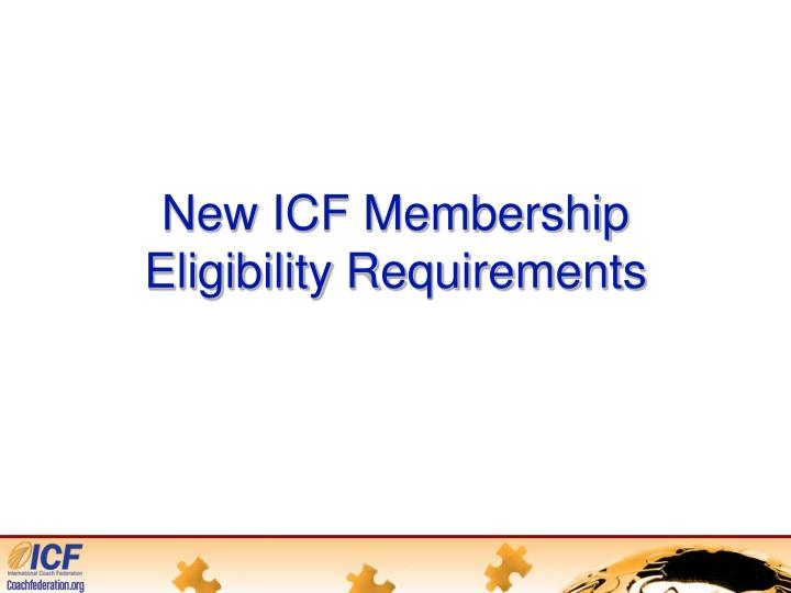New icf membership eligibility requirements