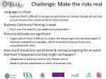 challenge make the risks real