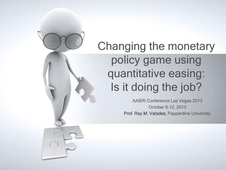 changing the monetary policy game using quantitative easing is it doing the job n.