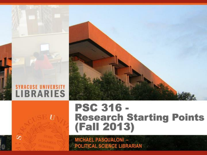 psc 316 research starting points fall 2013 n.