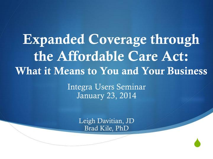 expanded coverage through the affordable care act what it means to you and your business n.