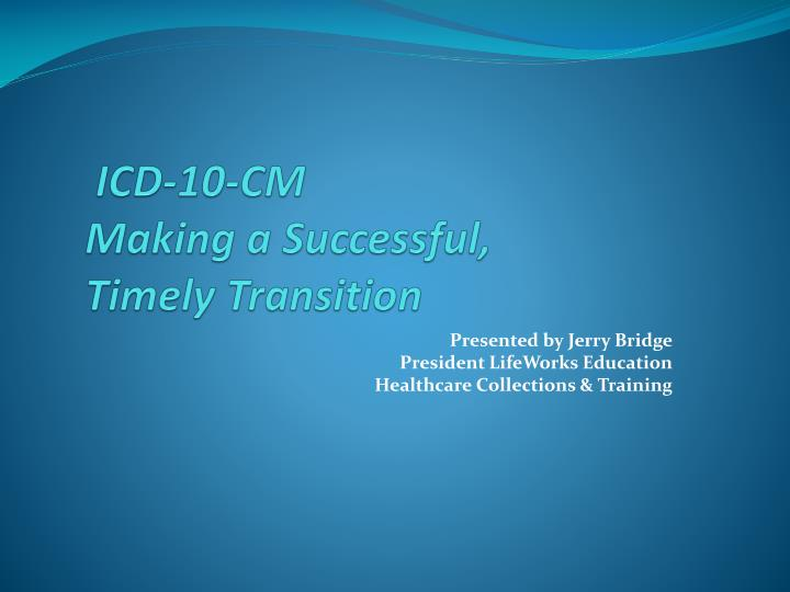 icd 10 cm making a successful timely transition n.