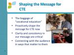 shaping the message for cte