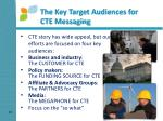 the key target audiences for cte messaging