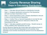 county revenue sharing steps in calculating distributions