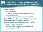 estimating county revenue sharing guaranteed entitlements and growth revenues