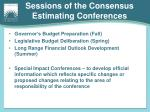 sessions of the consensus estimating conferences