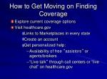 how to get moving on finding coverage