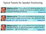 typical tweets for speaker positioning