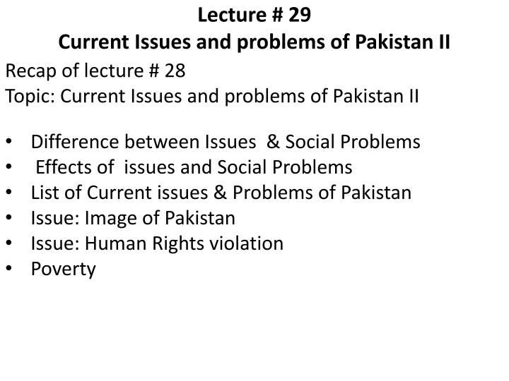 lecture 29 current issues and problems of pakistan ii n.
