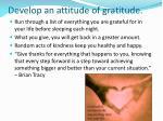 develop an attitude of gratitude