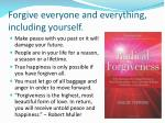 forgive everyone and everything including yourself