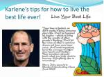 karlene s tips for how to live the best life ever