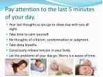 pay attention to the last 5 minutes of your day