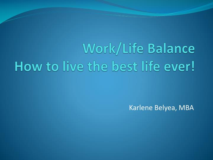 work life balance how to live the best life ever n.