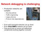 network debugging is challenging
