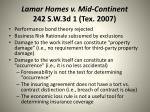 lamar homes v mid continent 242 s w 3d 1 tex 2007