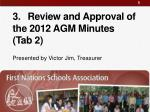 3 review and approval of the 2012 agm minutes tab 2