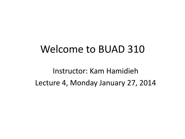 welcome to buad 310 n.