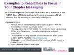 examples to keep ethics in focus in your chapter messaging