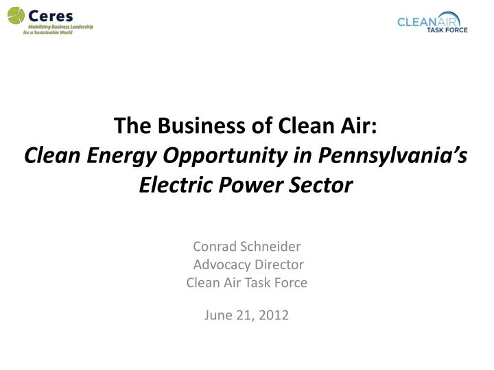 the business of clean air clean energy opportunity in pennsylvania s electric power sector n.