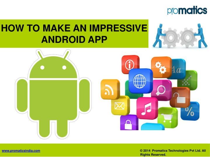 how to make an impressive android app n.