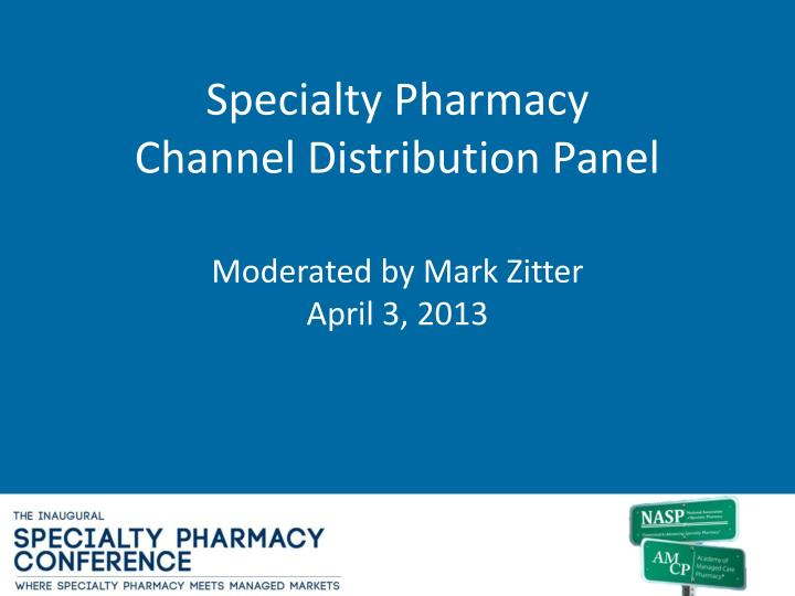 specialty pharmacy channel distribution panel n.