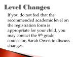 level changes