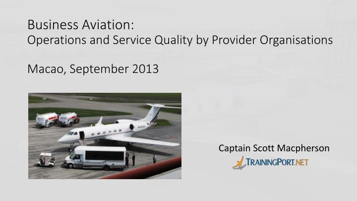 business aviation operations and service quality by provider organisations macao september 2013 n.
