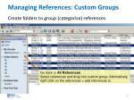 managing references custom groups