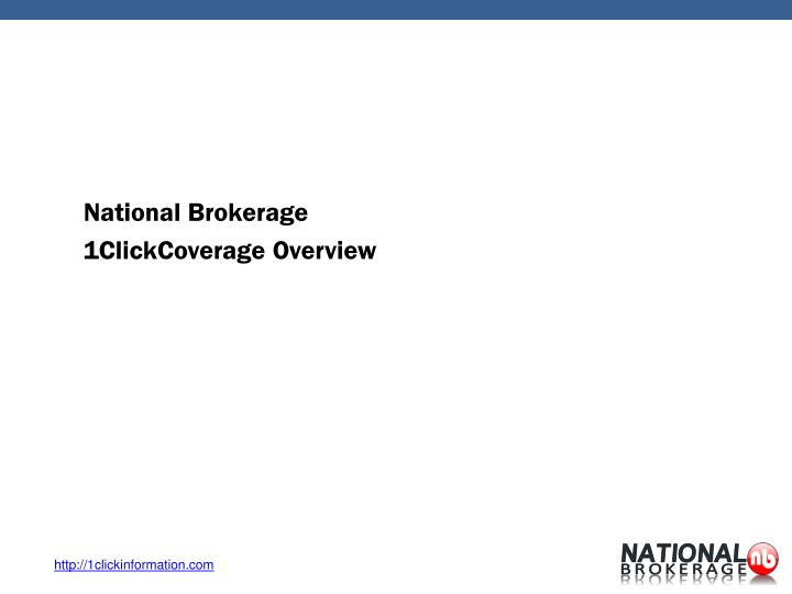 national brokerage 1clickcoverage overview n.