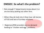dnssec so what s the problem