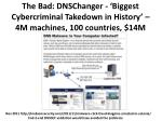 the bad dnschanger biggest cybercriminal takedown in history 4m machines 100 countries 14m