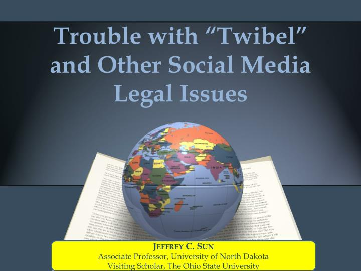 trouble with twibel and other social media legal issues n.