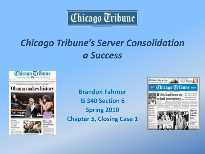 chicago tribune s server consolidation a success n.