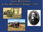 cyrus mccormick the mechanical reaper 1831