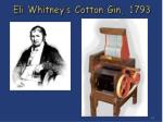 eli whitney s cotton gin 1793