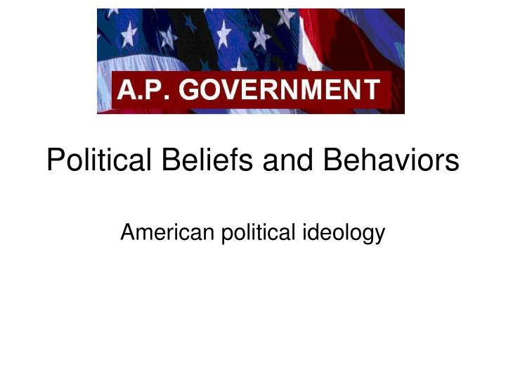 political beliefs and behaviors n.