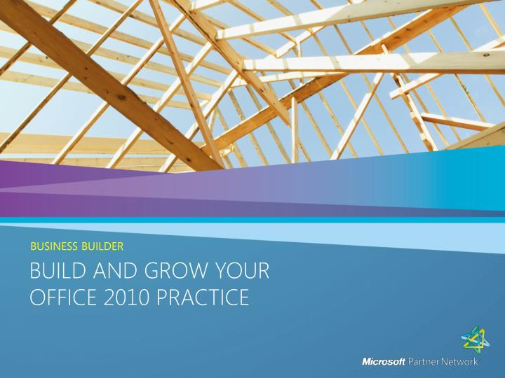 build and grow your office 2010 practice n.