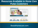 resources available to home care pulse customers1